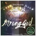 New Life Worship - Strong God cover